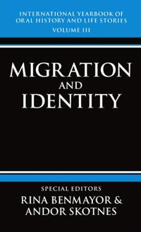 International Yearbook of Oral History and Life Stories: Volume III: Migration and Identity