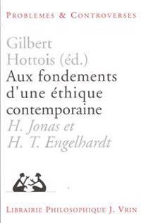 Aux Fondements D'Une Ethique Contemporaine: H. Jonas Et H. T. Engelhardt