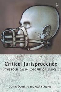 Critical Jurisprudence: The Political Philosophy of Justice