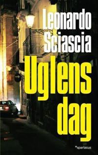 Uglens dag - Leonardo Sciascia | Ridgeroadrun.org