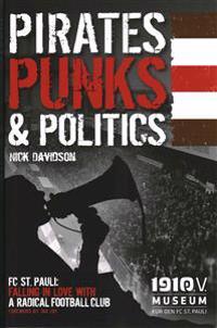 Pirates, punks & politics - fc st. pauli: falling in love with a radical fo
