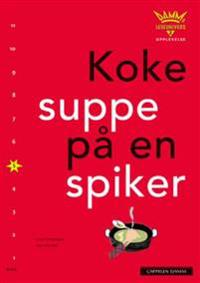 Koke suppe på en spiker