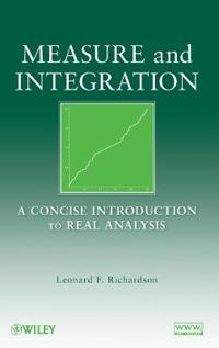 Measure and Integration: A Concise Introduction to Real Analysis