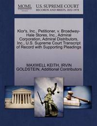 Klor's, Inc., Petitioner, V. Broadway-Hale Stores, Inc., Admiral Corporation, Admiral Distributors, Inc., U.S. Supreme Court Transcript of Record with Supporting Pleadings