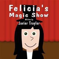 Felicia's Magic Show