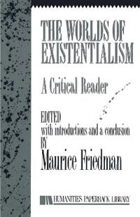 The Worlds Of Existentialism