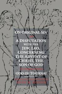 On Original Sin, and a Disputation With the Jew, Leo, Concerning the Advent of Christ, the Son of God