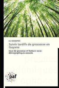 Suivis Tardifs de Grossesse En Guyane