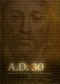 A.D. 30 kirja Jeesuksen kuolemaan liittyvistä tapahtumista