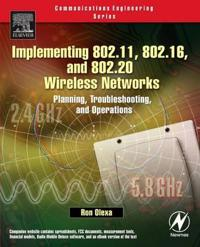 Implementing 802.11, 802.16, and 802.20 Wireless Networks