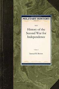 An Authentic History of the Second War for Independence