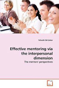 Effective Mentoring Via the Interpersonal Dimension
