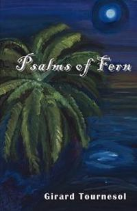 Psalms of Fern: Volume I Whittlings of Soul, Poet's Edition