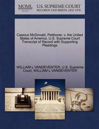 Cassius McDonald, Petitioner, V. the United States of America. U.S. Supreme Court Transcript of Record with Supporting Pleadings