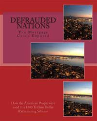 Defrauded Nations: The Mortgage Crisis Exposed