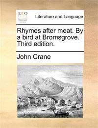 Rhymes After Meat. by a Bird at Bromsgrove. Third Edition
