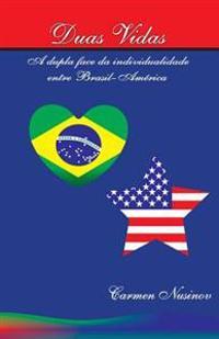 Duas Vidas: A Dupla Face Da Individualidade Entre Brasil-America