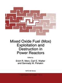 Mixed Oxide Fuel, M. O. X., Exploitation and Destruction in Power Reactors