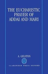 The Eucharistic Prayer of Addai and Mari