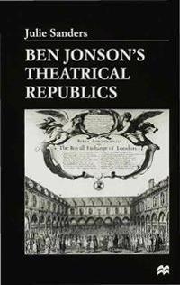 Ben Jonson's Theatrical Republics