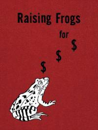 Raising Frogs for $ $ $