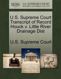 U.S. Supreme Court Transcript of Record Houck V. Little River Drainage Dist