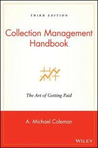 Collection Management Handbook: The Art of Getting Paid
