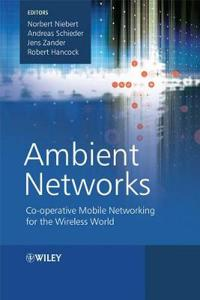 Ambient Networks: Co-Operative Mobile Networking for the Wireless World