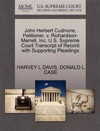 John Herbert Cudmore, Petitioner, V. Richardson-Merrell, Inc. U.S. Supreme Court Transcript of Record with Supporting Pleadings