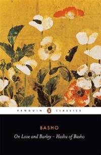 On Love and Barley: Haiku of Basho