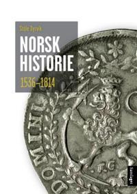 Norsk historie 1536-1814; vegar til sjølvstende