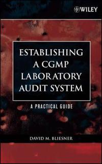 Establishing a Cgmp Laboratory Audit System: A Practical Guide [With CDROM]