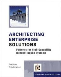Architecting Enterprise Solutions: Patterns for High-Capability Internet-ba