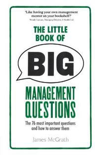 Little book of big management questions - the 76 most important questions a