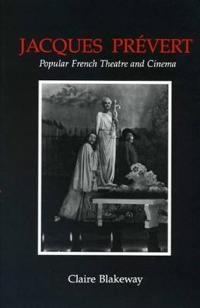 Jacques Prevert and Popular French Theatre and Cinema