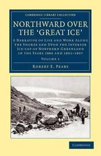 Northward over the Great Ice 2 Volume Set Northward Over the Great Ice