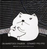 En hamsters dagbok : Edward 1990-1990