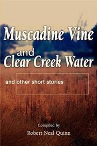 Muscadine Vine and Clear Creek Water