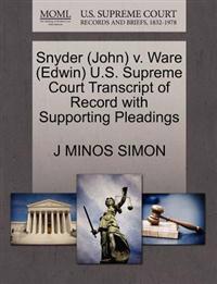 Snyder (John) V. Ware (Edwin) U.S. Supreme Court Transcript of Record with Supporting Pleadings