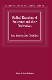 Radical Reactions of Fullerenes and Their Derivatives