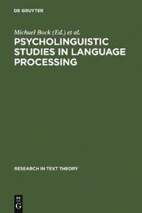 Psycholinguistic Studies in Language Processing