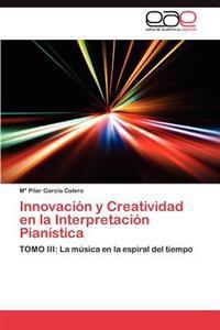 Innovacion y Creatividad En La Interpretacion Pianistica