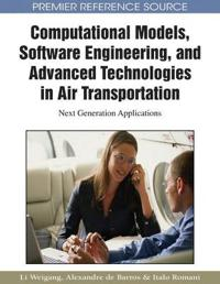Computational Models, Software Engineering, and Advanced Technologies in Air Transportation