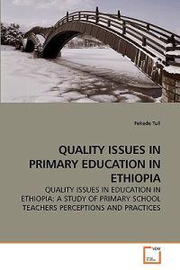 Quality Issues in Primary Education in Ethiopia