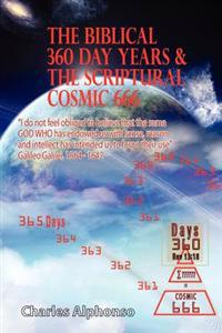 The Biblical 360 Day Years & the Scriptural Cosmic 666