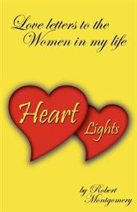 Heart Lights - Love Letters to the Women in My Life