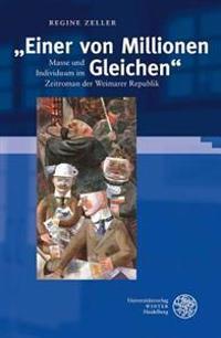 'Einer Von Millionen Gleichen': Masse Und Individuum Im Zeitroman Der Weimarer Republik