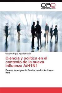 Ciencia y Politica En El Contexto de La Nueva Influenza A/H1n1