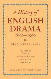 A A History of English Drama 1660-1900