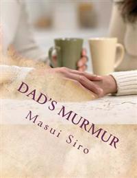 Dad's Murmur